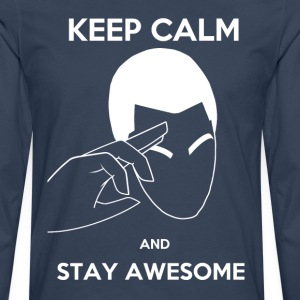 Keep Calm, Stay awesome - Men's Premium Longsleeve Shirt
