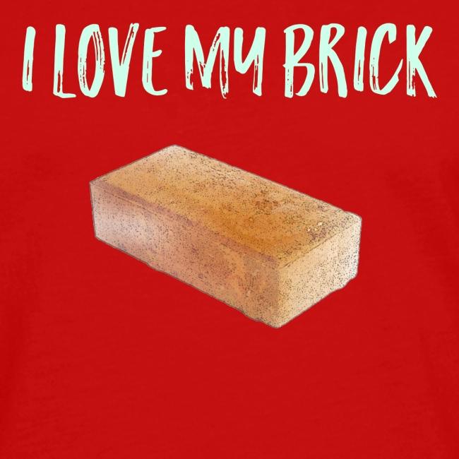 I love my brick