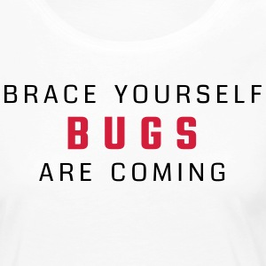 Brace yourself - bugs are coming - Women's Premium Longsleeve Shirt