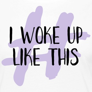 I woke up like this - Frauen Premium Langarmshirt