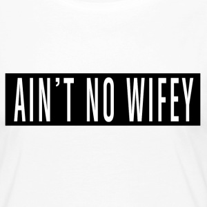 Is not No Wifey - Frauen Premium Langarmshirt