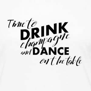 Time for champagne and dancing on the table - Women's Premium Longsleeve Shirt