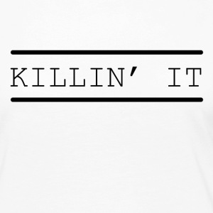 Kill it funny sayings - Women's Premium Longsleeve Shirt