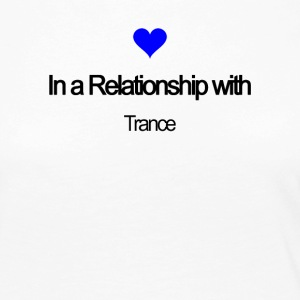 In a relationship with Trance - Women's Premium Longsleeve Shirt