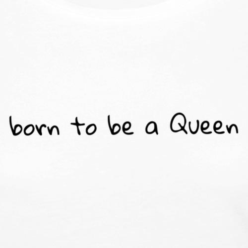 Born to be a Queen (Black Edition) - Frauen Premium Langarmshirt