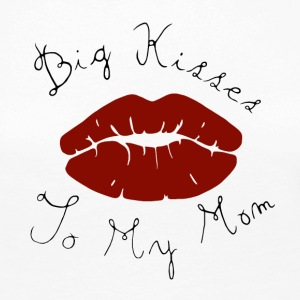 Big Kisses To My Mom - T-shirt manches longues Premium Femme