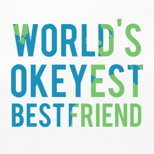 Best friends: World's Okeyest Best Friend - Women's Premium Longsleeve Shirt