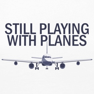 Pilot: Still Playing With Planes. - Women's Premium Longsleeve Shirt