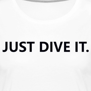just dive it - Women's Premium Longsleeve Shirt