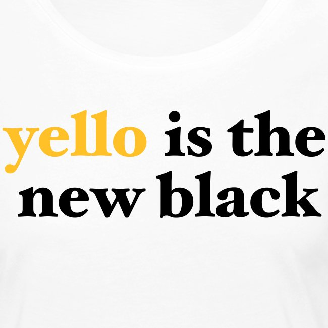 yello is the new black