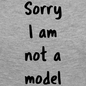 Sorry, I'm still a model - Women's Premium Longsleeve Shirt