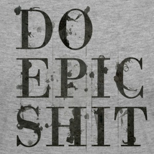 Do Epic Shit - Frauen Premium Langarmshirt