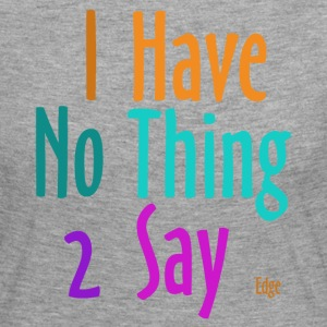 I_have_nothing_to_say - Långärmad premium-T-shirt dam