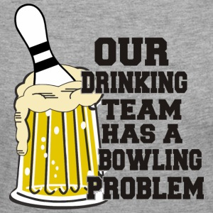 Bowling Our Drinking Team Has Bowling Problem - Women's Premium Longsleeve Shirt