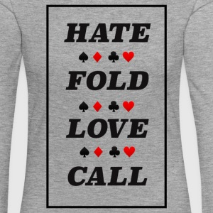 Poker Hate Fold Love Call - Women's Premium Longsleeve Shirt