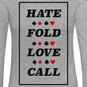 Poker Hate Fold Love Call - Frauen Premium Langarmshirt