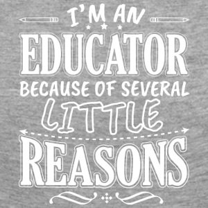 I'M AN EDUCATOR BECAUSE OF SEVERAL LITTLE REASONS - Women's Premium Longsleeve Shirt