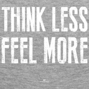 Think Less Feel More - Frauen Premium Langarmshirt