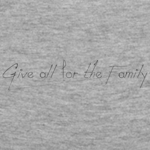 Give_all_for_the_Family_ - Naisten premium pitkähihainen t-paita