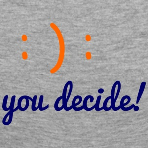 you decide - Women's Premium Longsleeve Shirt