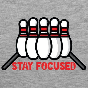 Bowling / Bowler: Stay Focused - Women's Premium Longsleeve Shirt