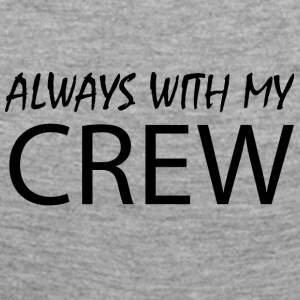 Always with my CREW - Frauen Premium Langarmshirt