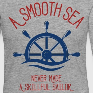 A Smooth Sea Never Made A Skillful Sailor - Women's Premium Longsleeve Shirt