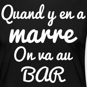 Quand y en a marre on va au bar humour citations - T-shirt manches longues Premium Femme