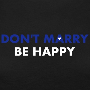 dont marry be happy - Women's Premium Longsleeve Shirt