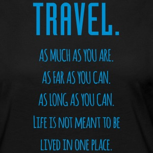 Travel. As much as you are. As Far as you can. - Frauen Premium Langarmshirt