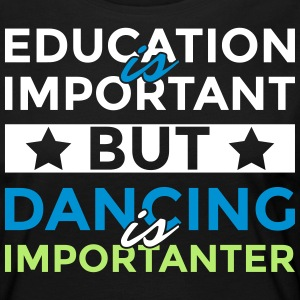 Education is important but dancing is importanter - Women's Premium Longsleeve Shirt