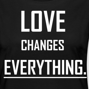 Love changes everything. - Women's Premium Longsleeve Shirt
