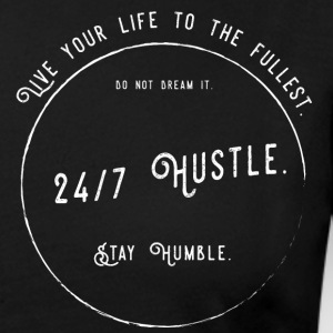 Live your life to the fullest. 24/7 Hustle. - Women's Premium Longsleeve Shirt