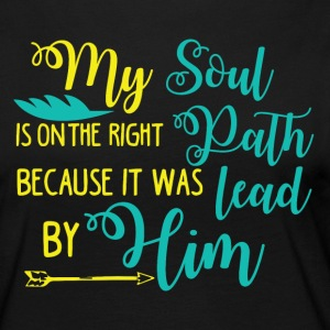 My Soul on the right Path is lead by Him - Frauen Premium Langarmshirt