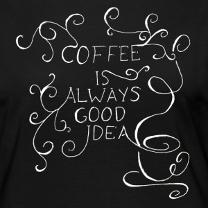 coffee is always good idea - Frauen Premium Langarmshirt