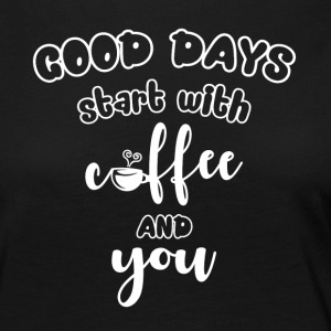 Good days start with coffee and you cool sayings - Women's Premium Longsleeve Shirt