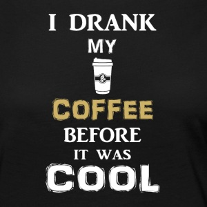 I drink my coffee before it gets cold - Women's Premium Longsleeve Shirt