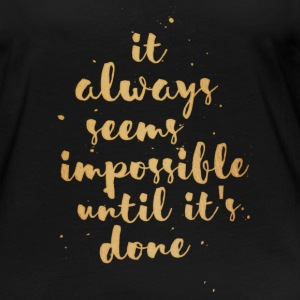 Impossible Until Done - Frauen Premium Langarmshirt