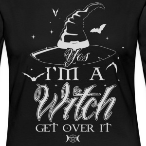 Yes I'm a Witch get over it - Women's Premium Longsleeve Shirt