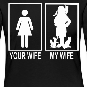 Your wife and my wife love cats Shirt - Women's Premium Longsleeve Shirt
