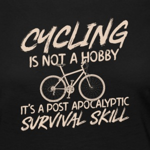 Cycling is not a hobby it's a survival skill - Women's Premium Longsleeve Shirt
