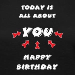 Today is all about YOU ... Happy Birthday. - Frauen Premium Langarmshirt
