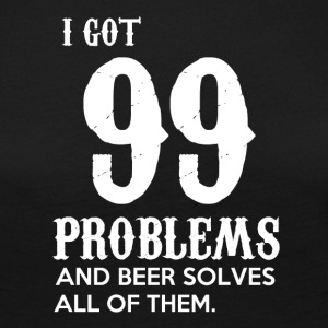I got 99 problems and beer solves all of them - Frauen Premium Langarmshirt