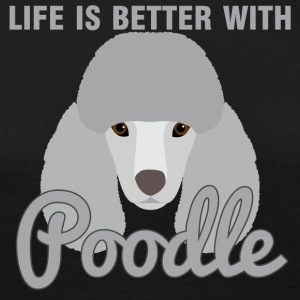 Hund / Pudel: Life Is Better With Poodle - Frauen Premium Langarmshirt