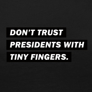 Don't trust presidents with tiny fingers - Frauen Premium Langarmshirt