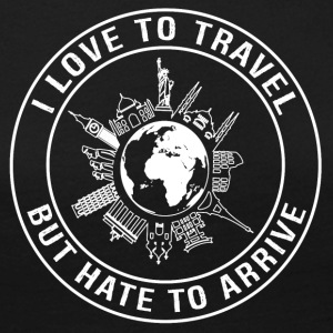 I Love To Travel, But Hate To Arrive - Women's Premium Longsleeve Shirt
