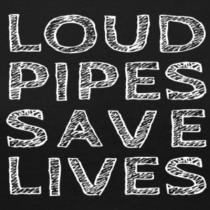 Loud Pipes Save Lives - Premium langermet T-skjorte for kvinner