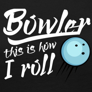 Bowling / Bowler: Bowler - this is how i roll - Women's Premium Longsleeve Shirt