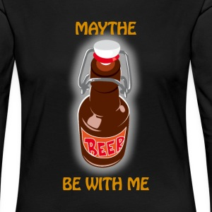 Maythe Beer Be With Me - Women's Premium Longsleeve Shirt