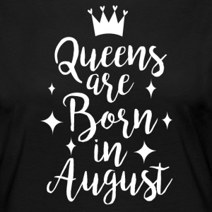 Queens are born in August - Frauen Premium Langarmshirt